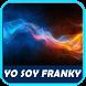 Yo Soy Franky Música Letras by Musik Jinx