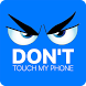 Dont touch my phone by Antroid