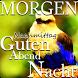 Guten Morgen bis Gute Nacht wünscht Zitate by Angle App