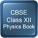 CBSE Class XII Physics Book by TELU APPS