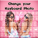 Change Your Keyboard Photo by Plopplop Apps