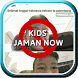 Lirik dan Lagu Kids Jaman Now offline by animil corp