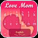 Love Mom Theme&Emoji Keyboard by Best Keyboard Theme Design