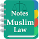 Muslim Law Notes by Chamber of Advocates