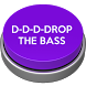 Drop The Bass Button by LeapDesign
