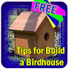 Tips For Build A Birdhouse by elizapps