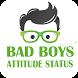 Bad Boys Attitude Status by Sai Developer