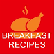 Breakfast Recipes - Offline Easy Breakfast Recipes by Quotes