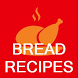 Bread Recipes - Offline Recipes of Bread by Quotes