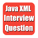 Java XML Interview Questions by Queer Developers
