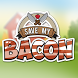 Save My Bacon by Anasoft Gaming