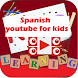 Kids Spanish youtube videos-complete by YogeshApps