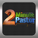 2 Minute Pastor by 2 Minute Pastor