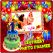 Birthday Photo Frames by Beautiful Photo Editor Frames
