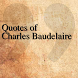 Quotes of Charles Baudelaire by DeveloperTR